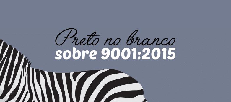 ISO 9001: quais são as mudanças mais significativas na revisão 2015?