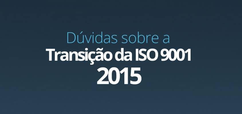 ISO 9001:2015: perguntas e respostas sobre a transição