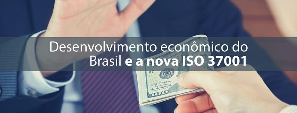 Desenvolvimento econômico do Brasil e a nova ISO 37001