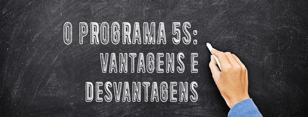 Programa 5S – Vantagens e Desvantagens